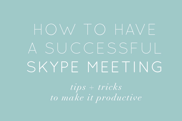 how to have a productive skype meeting