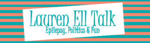 Lauren Ell Talk Epilepsy Politics and Fun
