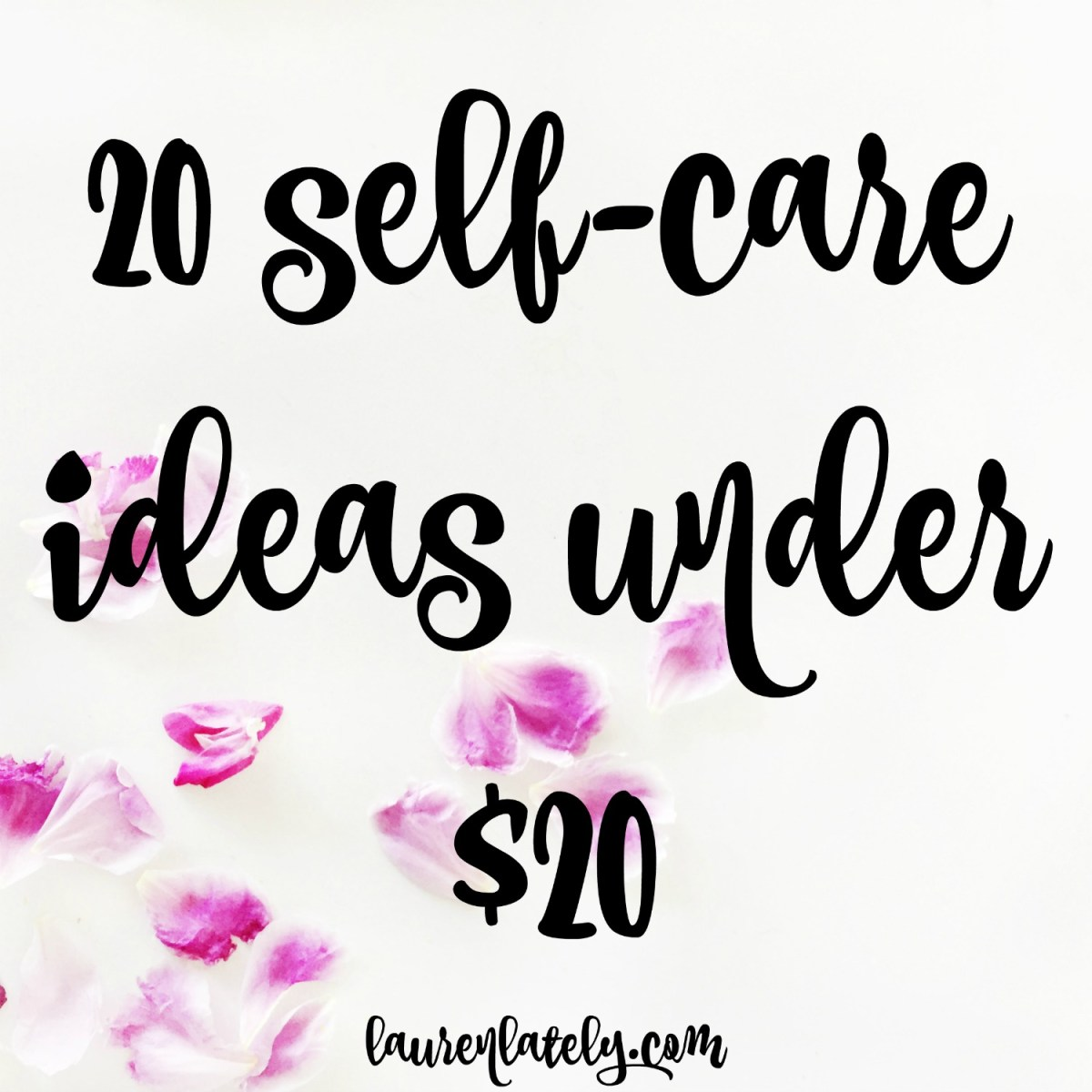 20 self-care ideas under $20