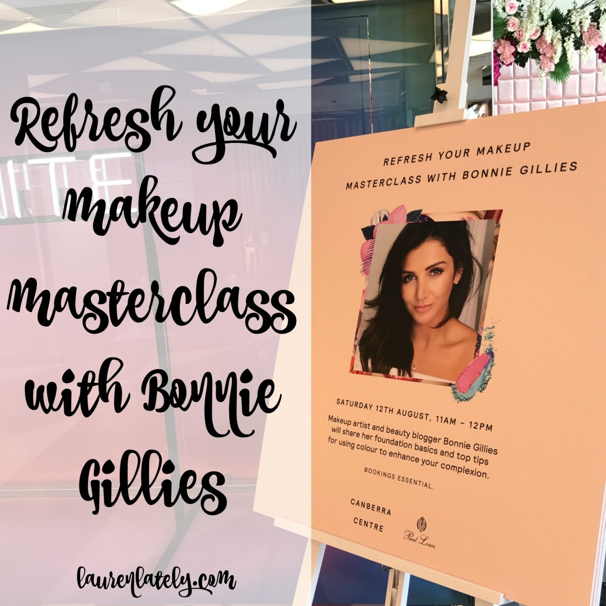 Refresh your makeup masterclass with Bonnie Gillies