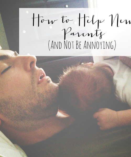 How to Help New Parents (and Not Be Annoying)