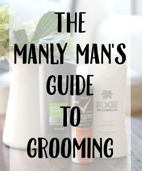 The Manly Man's Guide to Grooming