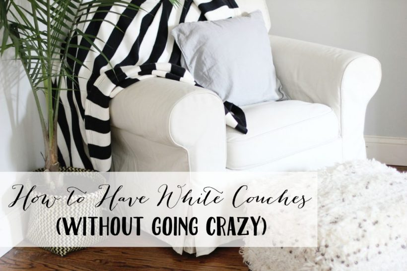 How to Have White Couches Without Going Crazy