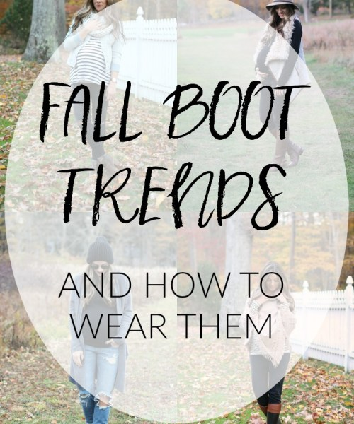 Fall Boot Trends and How to Wear Them