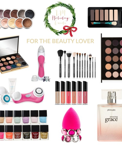 Holiday Gift Guide // For The Beauty Lover