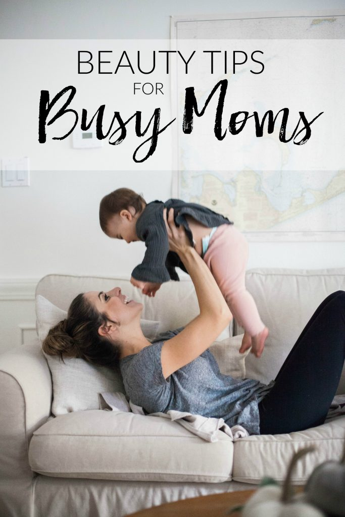 Simple beauty tips for busy moms that don't compromise spending time with your little ones, but allow you some time to care for yourself!