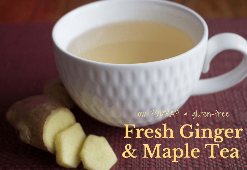 Low FODMAP Fresh Ginger and Maple Tea Recipe