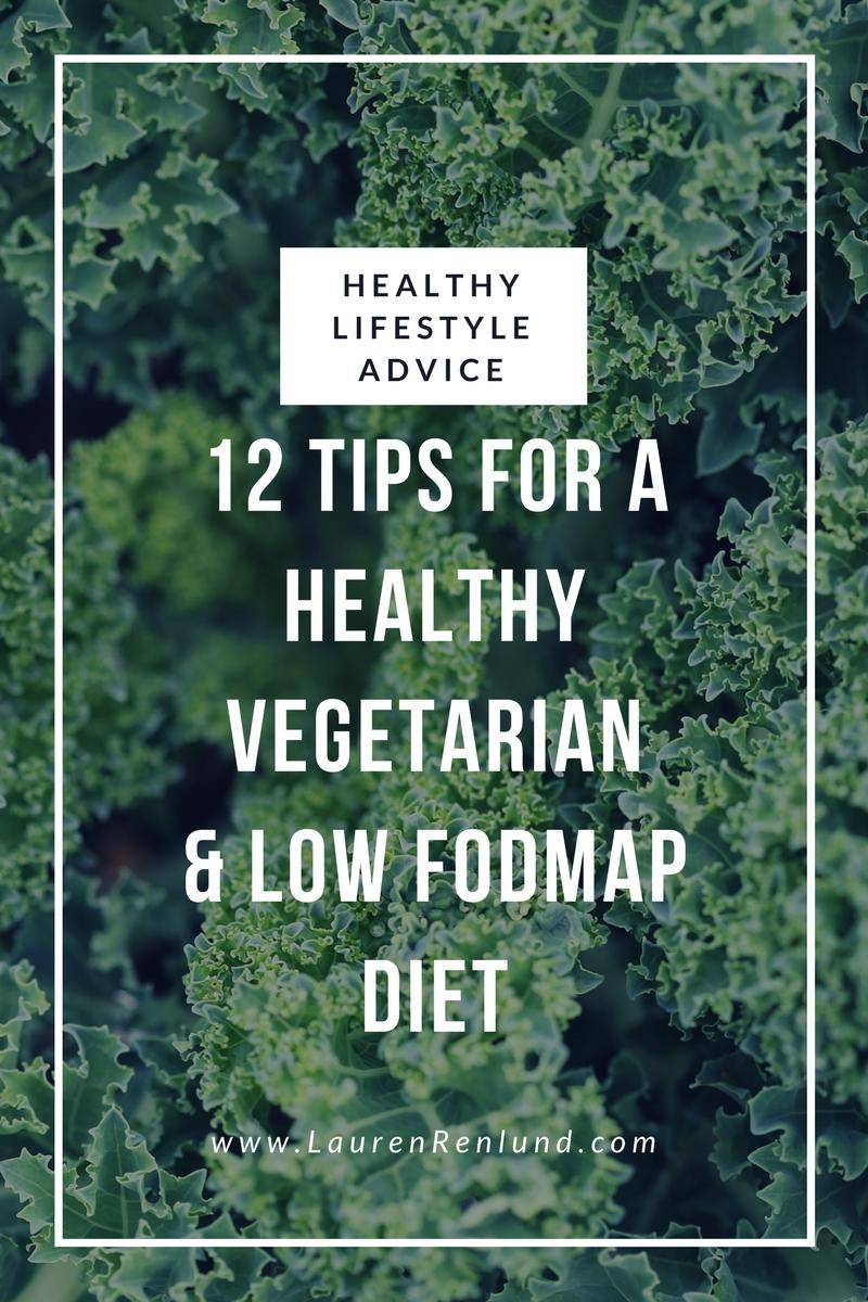 12 Tips For A Healthy Vegetarian Or Vegan Low Fodmap Diet Lauren Renlund Mph Rd