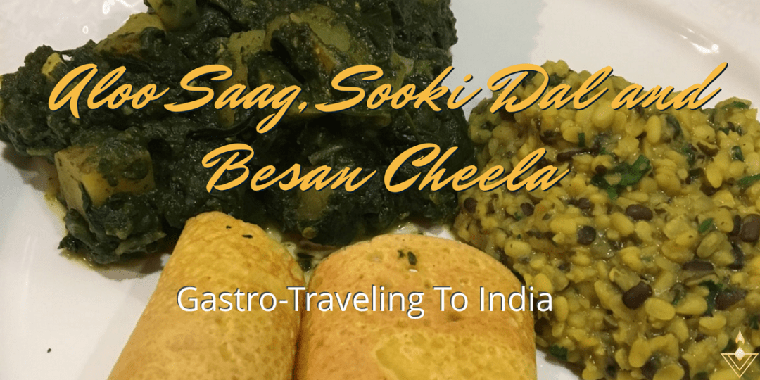 Saag Aloo and Sooki Dal Gastro-Traveling To India