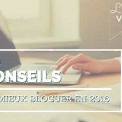 5 conseils pour mieux bloguer en 2016