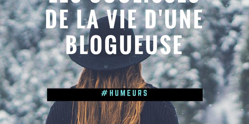 Les coulisses de la vie d'une blogueuse