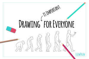 Drawing is important for everybody!