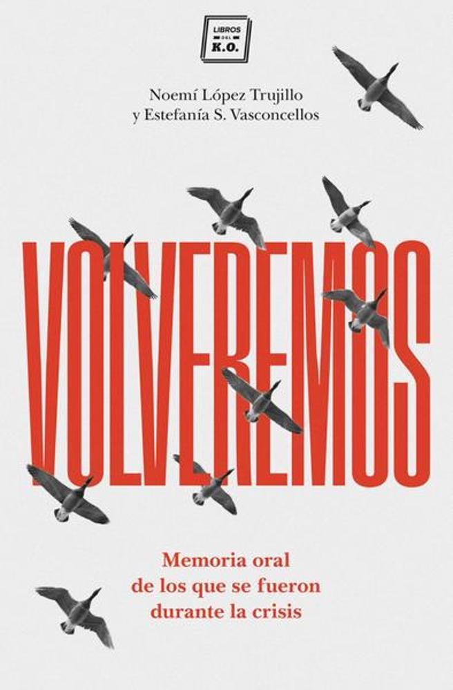 'Volveremos' de Noemí López Trujillo y Estefanía S.Vasconcellos de Libros del KO (15,90 euros)