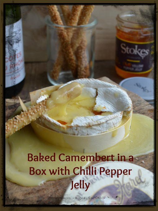 Cheese, Chillies & Wine: Baked Camembert in a Box with Chilli Pepper Jelly (Recipe)