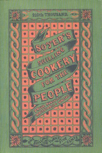 A Shilling Cookery for The People' by Alexis Soyer (Soyer 1845