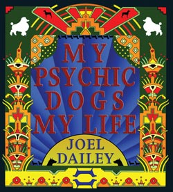 My Psychic Dogs My Life