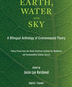 Earth, Water, and Sky: A Bilingual Anthology of Environmental Poetry