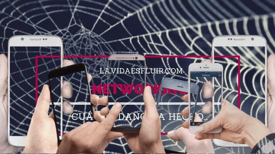 Networking pegajoso e invasivo
