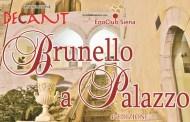 Il 30 novembre 2018 torna a Fondi Brunello a Palazzo, viaggio enogastronomico alla scoperta dei sensi