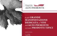 Dal 30 marzo al 1° aprile a Novara torna Taste Alto Piemonte, rassegna dei vini e dei prodotti tipici
