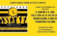 Aspettando Terre di Vite: Il confine e il vino, dall'Etna alla Valtellina con Francesco Falcone