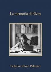 La memoria di Elvira, Sellerio Editore