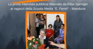 MANDURIA - Nella Giornata della Memoria, un eccezionale documento inedito: la prima intervista pubblica ed integrale rilasciata da Elisa Springer