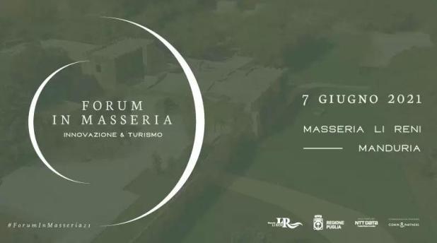 """Forum in Masseria presso Masseria Li Reni. Primo appuntamento dedicato al tema dell'""""Innovazione e Turismo"""""""