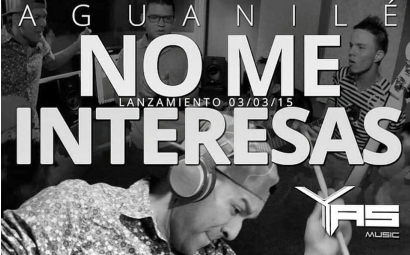 """NO ME INTERESAS"" LO NUEVO DE AGUANILÉ SALSA"