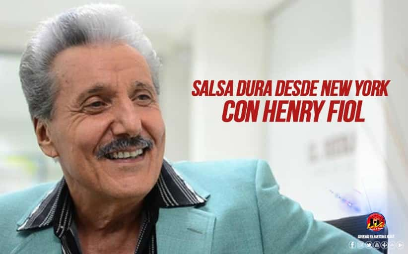 SALSA DURA DESDE NEW YORK CON HENRY FIOL