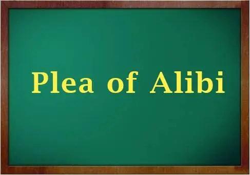 plea of alibi PLEA OF ALIBI
