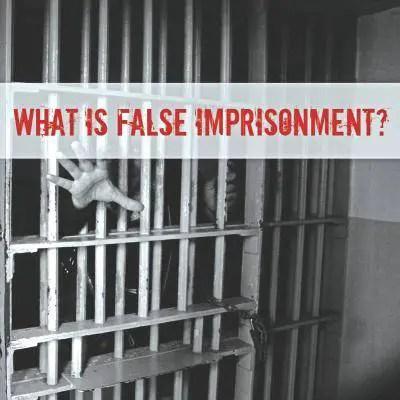 false imprisonment under law of torts