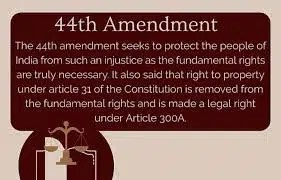 44th Amendment of the Constitution of India- An Overview