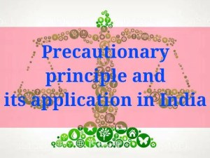 Precautionary Principle and its application in India
