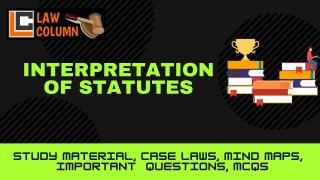 Meaning, Concept and Purpose of Statutory Interpretation