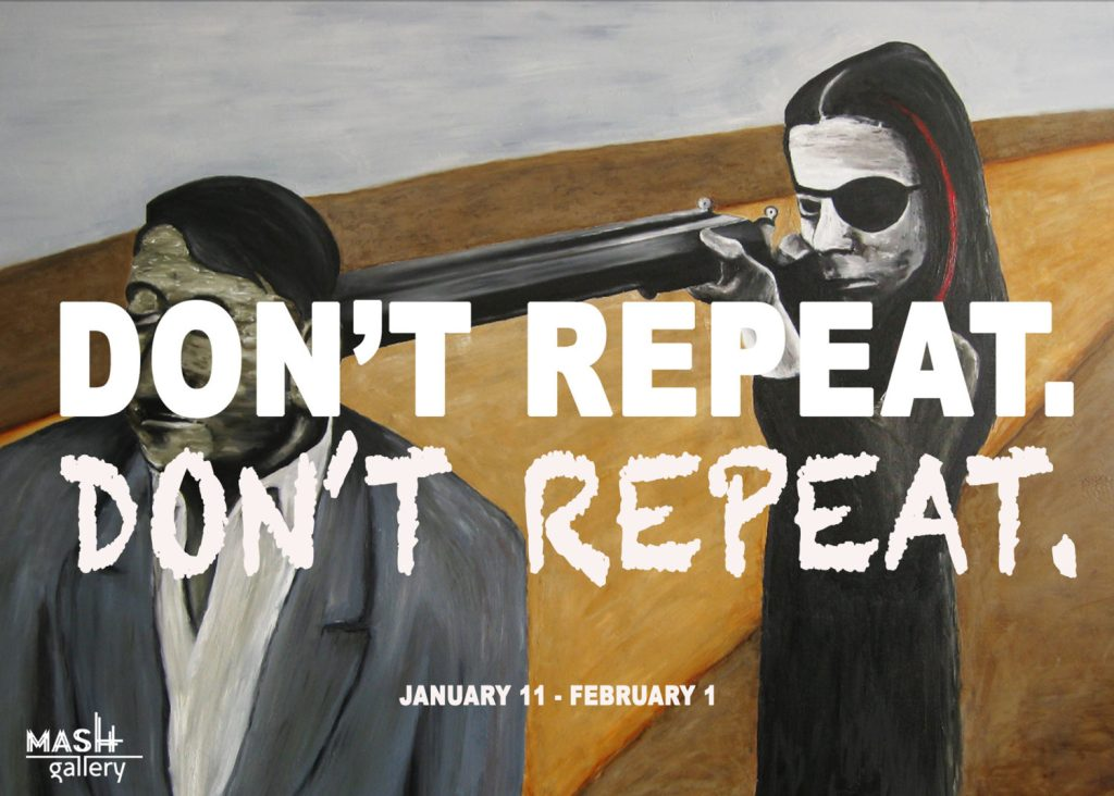 DON'T REPEAT. DON'T REPEAT. Opening Reception