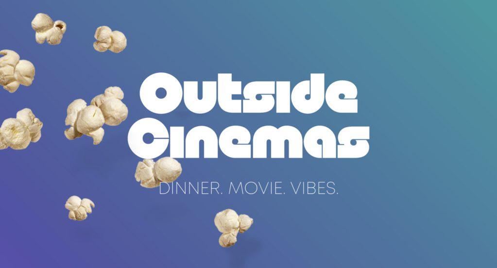 Outside Cinemas: Dinner. Movie. Vibes.