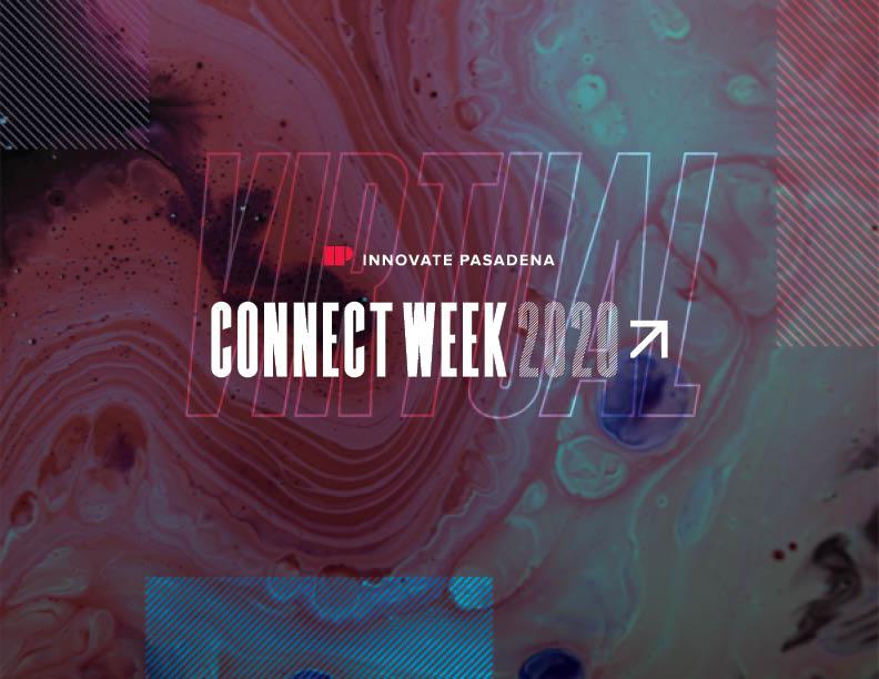Innovate Pasadena Presents #ConnectWeek2020