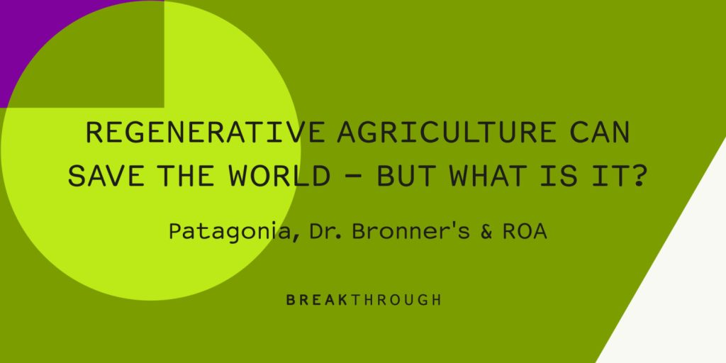 Regenerative Agriculture can save the world – but what is it?
