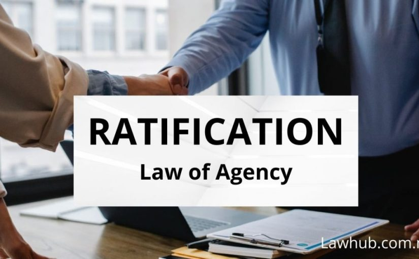 Ratification in Law of Agency (Commercial Law)
