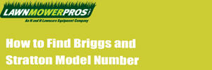 How to Find Briggs and Stratton Model Number