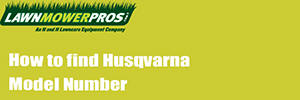 How to find Husqvarna model number