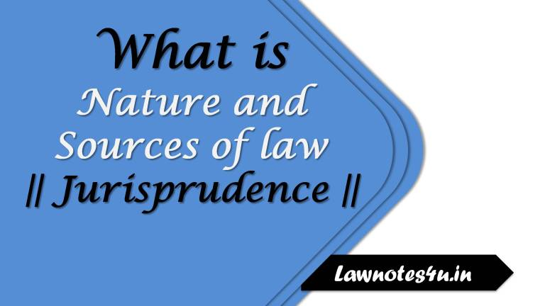 Nature and source of law jurisprudence
