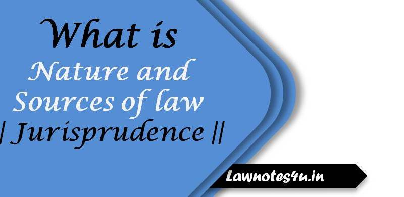 Nature and sources of law