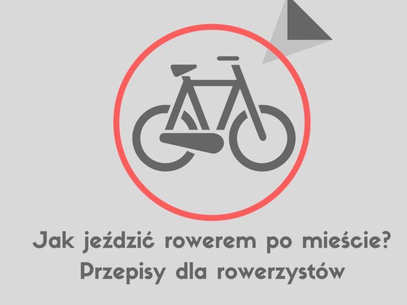 Jak jeździć rowerem po mieście i nie zwariować? Przepisy dla rowerzystów