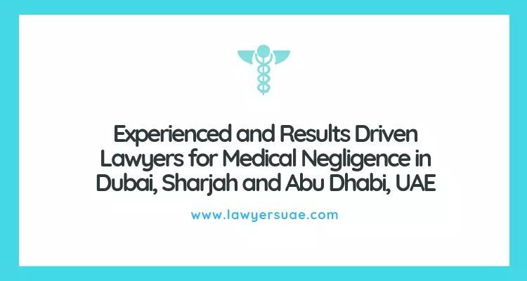 Medical Malpractice Lawyers and Legal Consultants in Dubai, Abu Dhabi and Sharjah, UAE