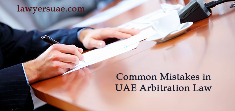 7 Common Mistakes In UAE Arbitration Law