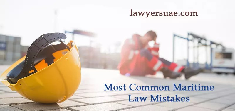Maritime Law Mistakes In UAE