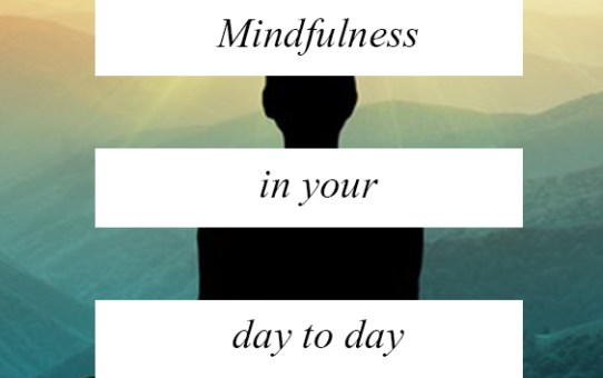 Mindfulness in your day to day