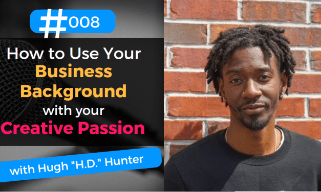 How to Use Your Business Background with Your Creative Passion
